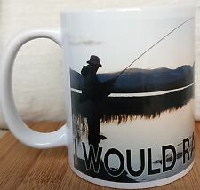 FISHING MUG, I WOULD RATHER BE FISHING, fisherman with fishing rod mug
