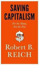 Saving Capitalism : For the Many, Not the Few by Robert B. Rei (FREE 2DAY SHIP)