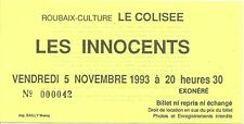 RARE / TICKET BILLET DE CONCERT - LES INNOCENTS : LIVE A ROUBAIX ( FRANCE ) 1993