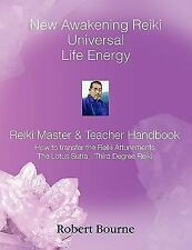 The Reiki Master and Teacher : New Awakening System by Robert Bourne (2009,...