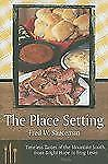 The Place Setting: Timeless Tastes of the Mountain South, from Bright Hope to F
