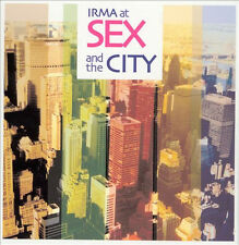 IRMA at SEX & THE CITY = Ohm Guru/Belladonna/Zeb/Gazzara...= 3CD= groovesDELUXE!