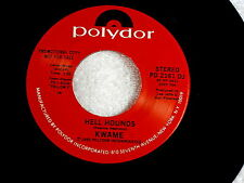 KWAME~HELL HOUNDS~NEAR MINT~RARE PROMO~POLYDOR~~ FUNK  45