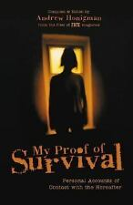 My Proof of Survival: Personal Accounts of Contact with the Hereafter, Andrew Ho