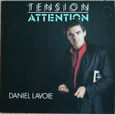 """DANIEL LAVOIE """"TENSION ATTENTION""""  33T  LP"""