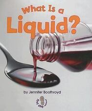 What Is a Liquid? (First Step Nonfiction), Jennifer Boothroyd, Good Condition, B
