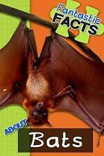 Fantastic Facts: Fantastic Facts about Bats : Illustrated Fun Learning for...