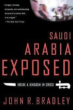 Saudi Arabia Exposed : Inside a Kingdom in Crisis, Updated Edition