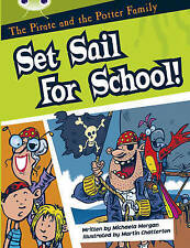 The Pirate and the Potter Family: Set Sail for School (Bug Club White B)