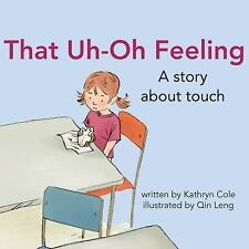 NEW - That Uh-Oh Feeling: A story about touch (I'm a Great Little Kid)