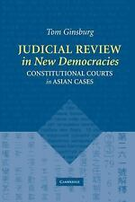 Judicial Review in New Democracies : Constitutional Courts in Asian Cases by...