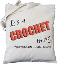 It's a CROCHET thing - you wouldn't understand - Natural Cotton Bag