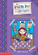 The Amazing Days of Abby Hayes: Every Cloud Has a Silver Lining 1 by Anne Mazer