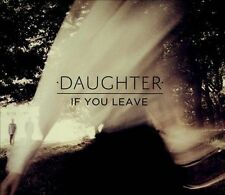 If You Leave [Digipak] by Daughter (UK) (CD, 2013, Glassnote Entertainment...