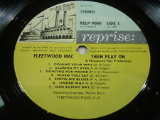FLEETWOOD MAC THEN PLAY ON REPRISE UK ORIGINAL FIRST 173 GMS VINYL NR MINT AUDIO