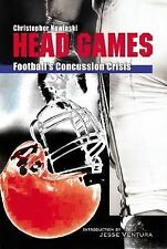 Head Games: Football's Concussion Crisis from the NFL to Youth Leagues, Christop