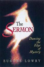 The Sermon : Dancing on the Edge of Mystery by Eugene L. Lowry (1997, Paperback)