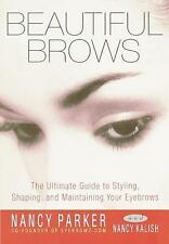 Beautiful Brows: The Ultimate Guide to Styling, Shaping, and Maintaining Your Ey