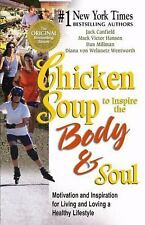 Chicken Soup to Inspire the Body & Soul: Motivation and Inspiration for Living a