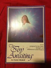 """The Joy Awaiting"" Easter Musical By Ken Parker & Bob Krogstad"