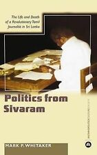 Learning Politics From Sivaram: The Life and Death of a Revolutionary Tamil Jour