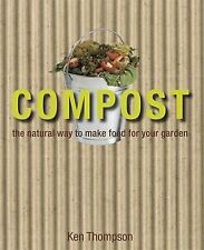 Compost: The Natural Way to Make Food for Your Garden by Kenneth Thompson...
