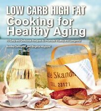 Low Carb High Fat Cooking for Healthy Aging: 70 Easy and Delicious Recipes to...