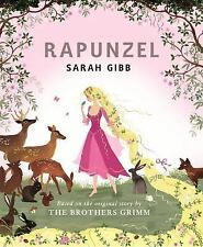 Rapunzel : Based on the Original Story by the Brothers Grimm by Sarah Gibb...