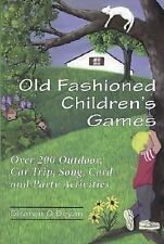 Old Fashioned Children's Games: Over 200 Outdoors, Car Trip, Song, Car-ExLibrary