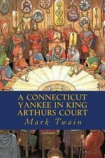 A Connecticut Yankee in King Arthurs Court by Mark Twain (2015, Paperback)
