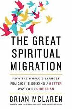 The Great Spiritual Migration: How the World's Largest Religion Is Seeking a Bet