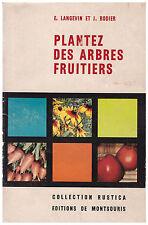 LANGEVIN et RODIER - PLANTEZ DES ARBRES FRUITIERS - 1956