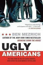 Ugly Americans: The True Story of the Ivy League Cowboys Who Raided the Asian Ma