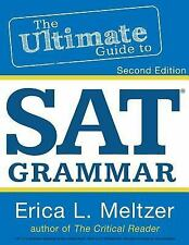 2nd Edition, the Ultimate Guide to SAT Grammar by Erica Meltzer (2013, PreOwned