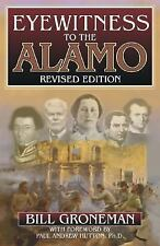 Eyewitness to the Alamo, Groneman, Bill, Very Good Book