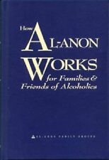 How Al-Anon Works for Families and Friends of Alcoholics (1995) HARDCOVER