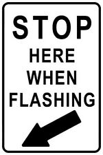 Stop Here When Flashing Sign Railroad Aluminum Signs