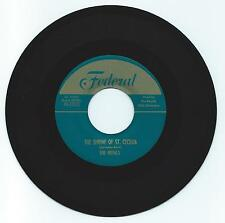 R & B 45 THE ROYALS THE SHRINE OF ST. CECELIA ON FEDERAL VG+ REPRO