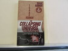 Isaac Asimov THe COLLAPSING UNIVERSE The Story of Black Holes First Printing