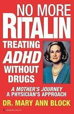 No More Ritalin: Treating Adhd Without Drugs, Mary Ann Block, Good Book