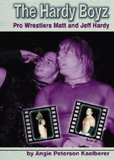 The Hardy Boyz: Pro Wrestlers Matt and Jeff Hardy-ExLibrary