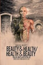 You Dr. How to, Art of the Life: Beauty and Health / Health and Beauty : You;...