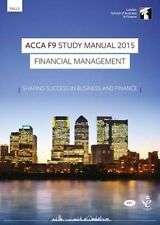 ACCA F9 Financial Management Study Manual: For Exams Until June 2015 by...