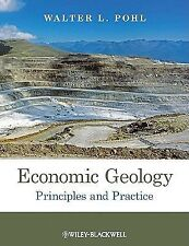 Economic Geology : Principles and Practice by Walter L. Pohl (2011, Paperback)