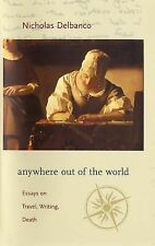 30 April, 2005, Anywhere Out Of The World: Essays On Travel, Writing, Death, Nic