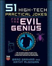 Evil Genius: 51 High-Tech Practical Jokes for the Evil Genius. 2008 Edition, P.B