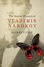 The Secret History of Vladimir Nabokov, Pitzer, Andrea, New Book