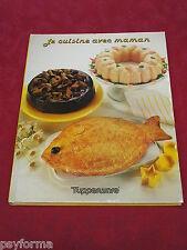 Livre de cuisine Tupperware / Je cuisine avec maman / Recettes pour enfants !!!!