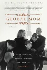 Global Mom: Eight Countries, Sixteen Addresses, Five Languages, One Family