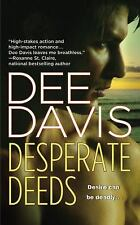 An a-Tac Novel: Desperate Deeds 3 Dee Davis ~GOOD TO VERY GOOD CONDITION~